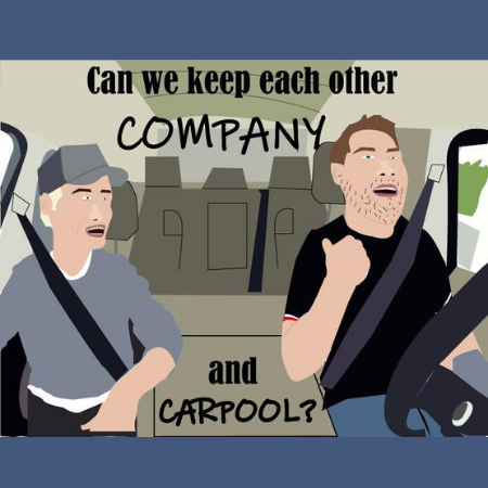 Poster - Can we keep each other Company and Carpool?