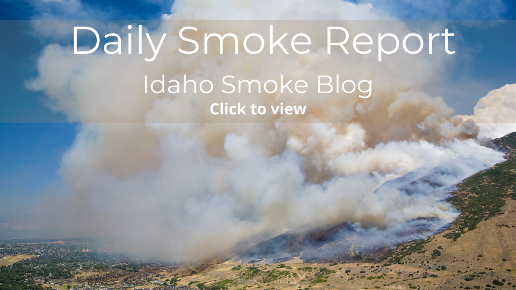 Daily Smoke Report - Idaho Smoke Blog - click to view